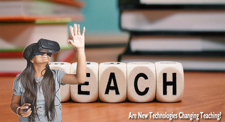Are New Technologies Changing Teaching?